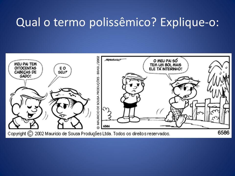 Qual o termo polissêmico Explique-o: