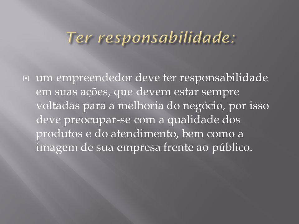 Ter responsabilidade: