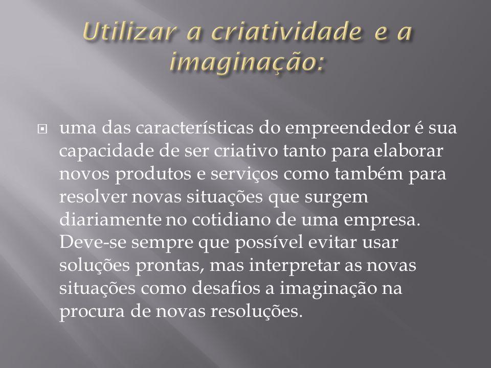 Utilizar a criatividade e a imaginação: