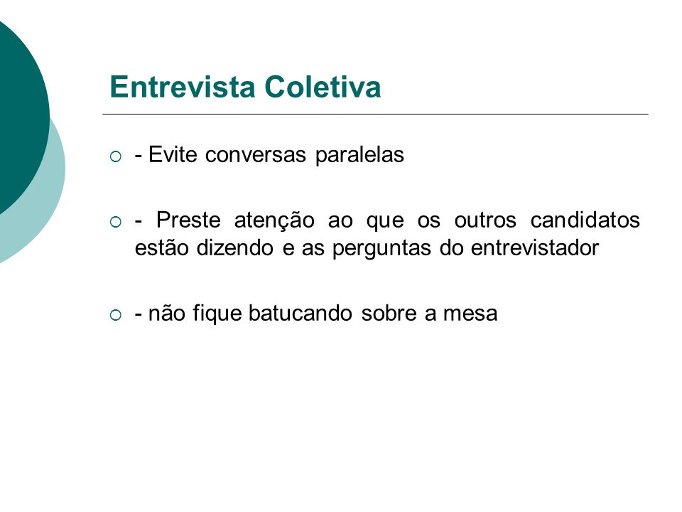 Entrevista Coletiva - Evite conversas paralelas