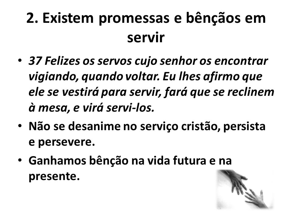 2. Existem promessas e bênçãos em servir