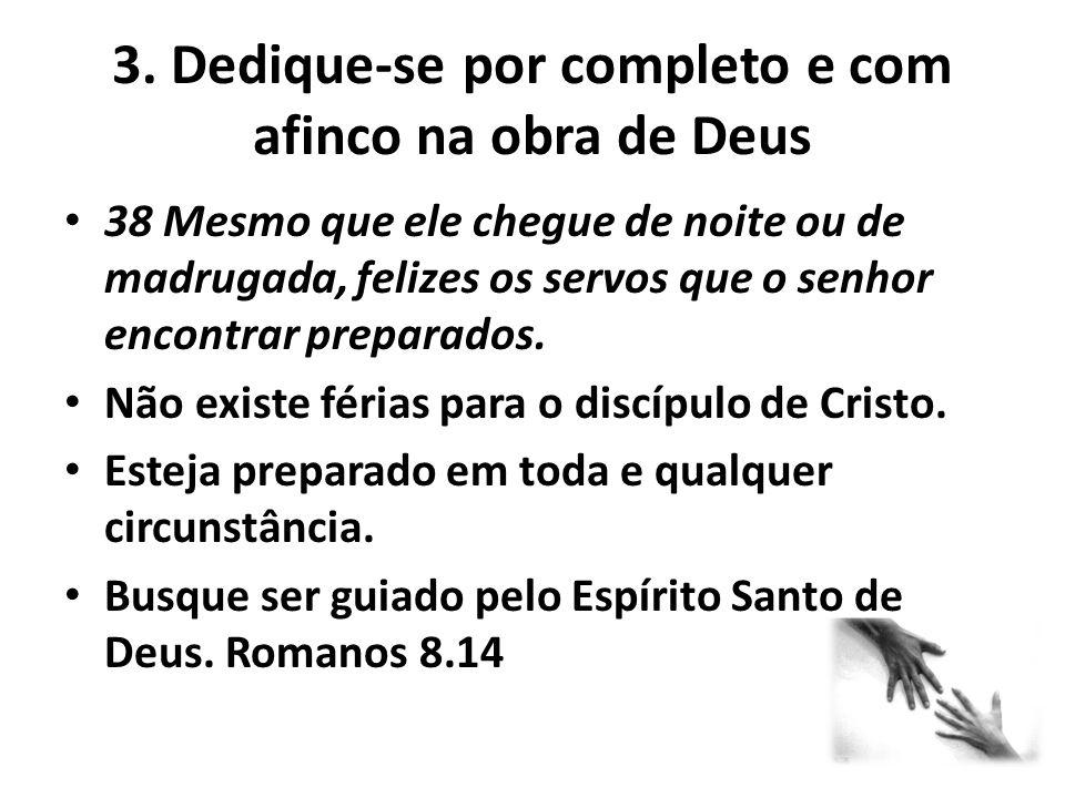 3. Dedique-se por completo e com afinco na obra de Deus