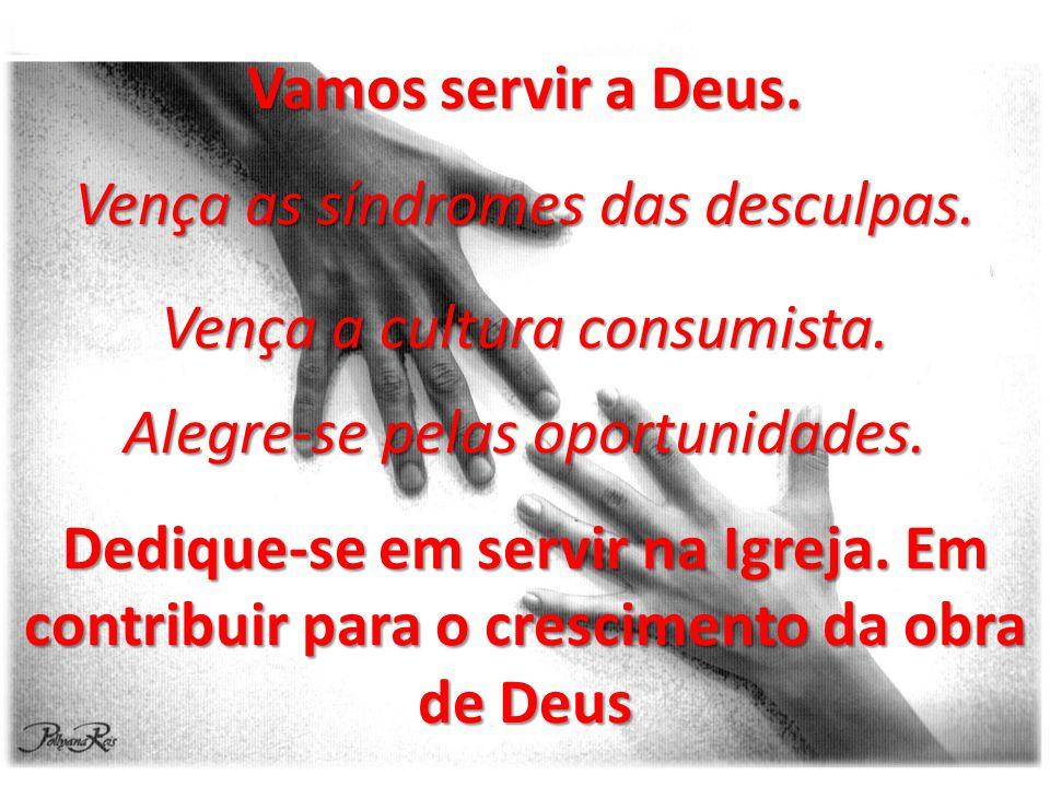 Vamos servir a Deus. Vença as síndromes das desculpas