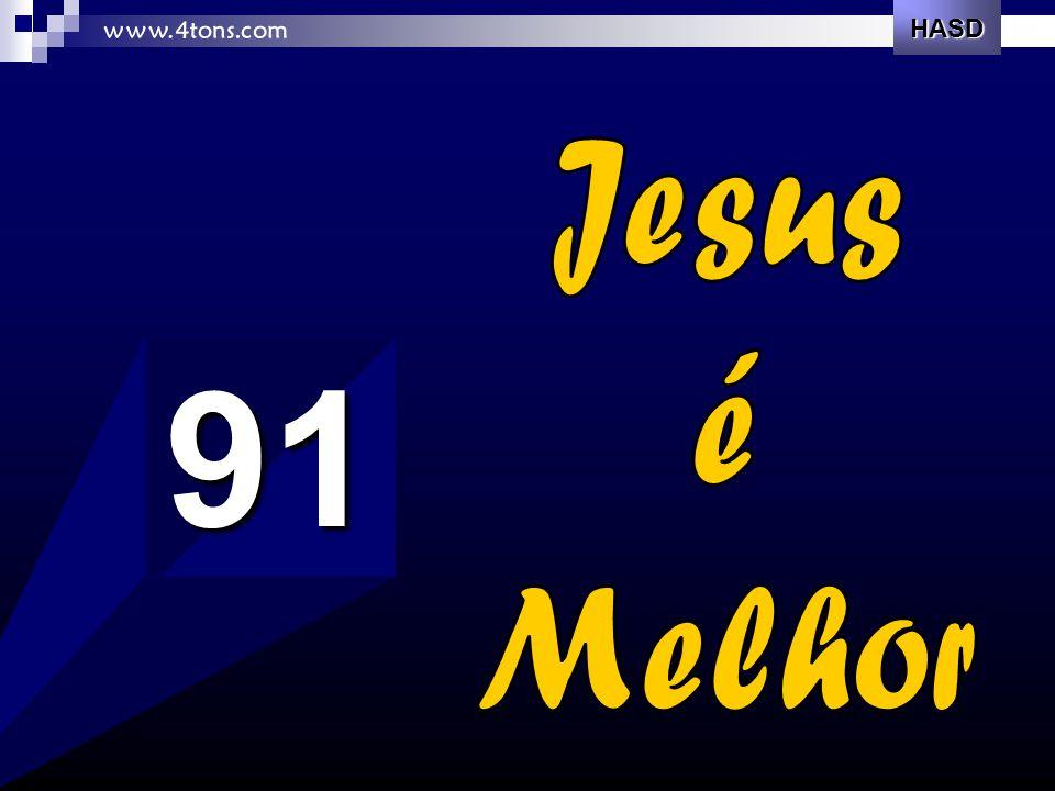 HASD www.4tons.com Jesus é Melhor 91