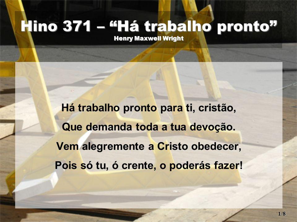 Hino 371 – Há trabalho pronto Henry Maxwell Wright