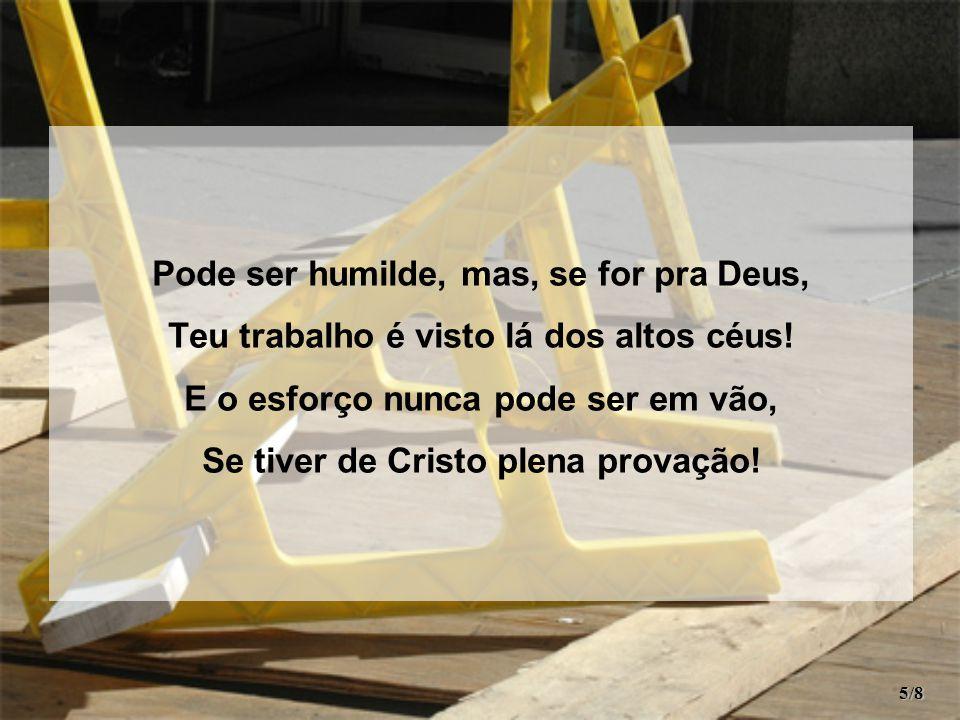 Pode ser humilde, mas, se for pra Deus,