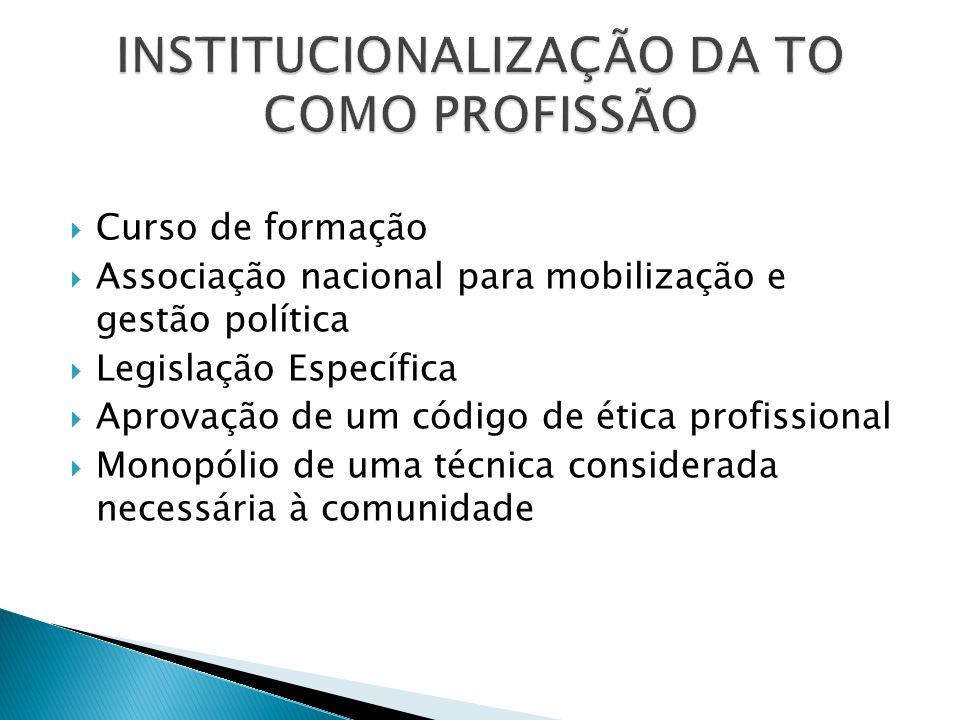 INSTITUCIONALIZAÇÃO DA TO COMO PROFISSÃO