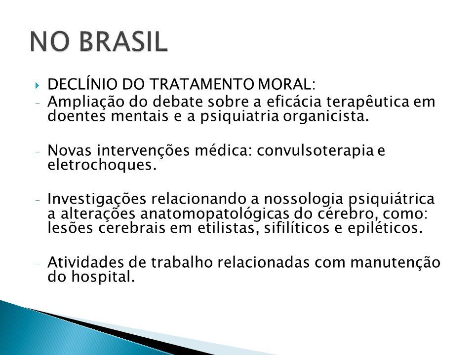 NO BRASIL DECLÍNIO DO TRATAMENTO MORAL: