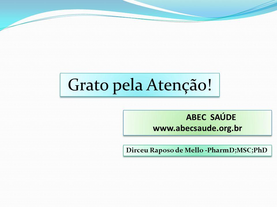 Grato pela Atenção! ABEC SAÚDE www.abecsaude.org.br