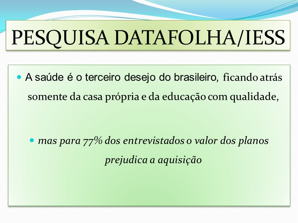 PESQUISA DATAFOLHA/IESS