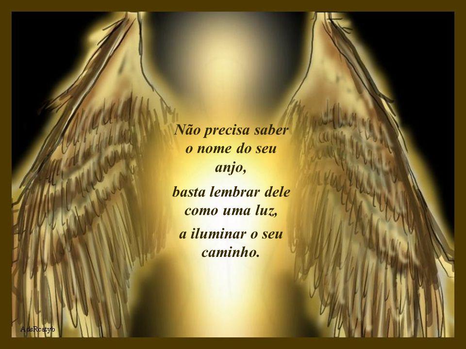 Não precisa saber o nome do seu anjo,