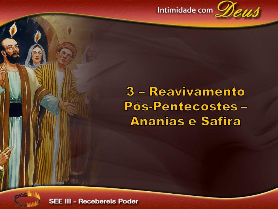 3 – Reavivamento Pós-Pentecostes – Ananias e Safira