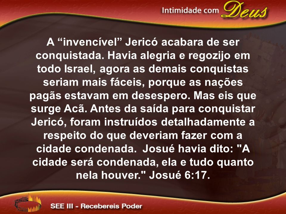 A invencível Jericó acabara de ser conquistada