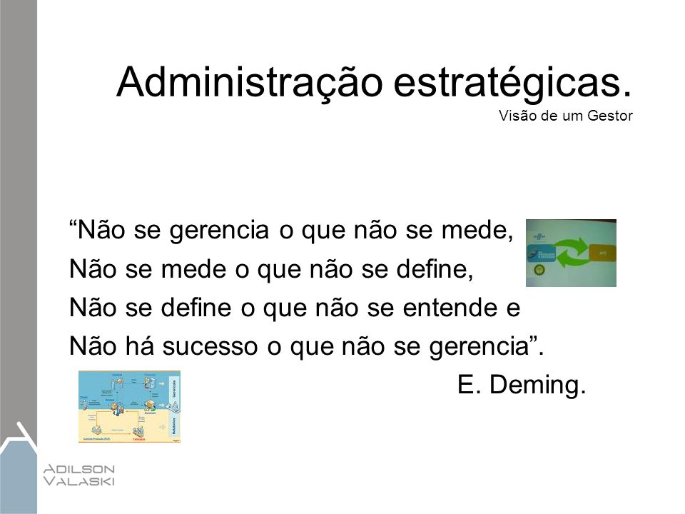 Administração estratégicas. Visão de um Gestor