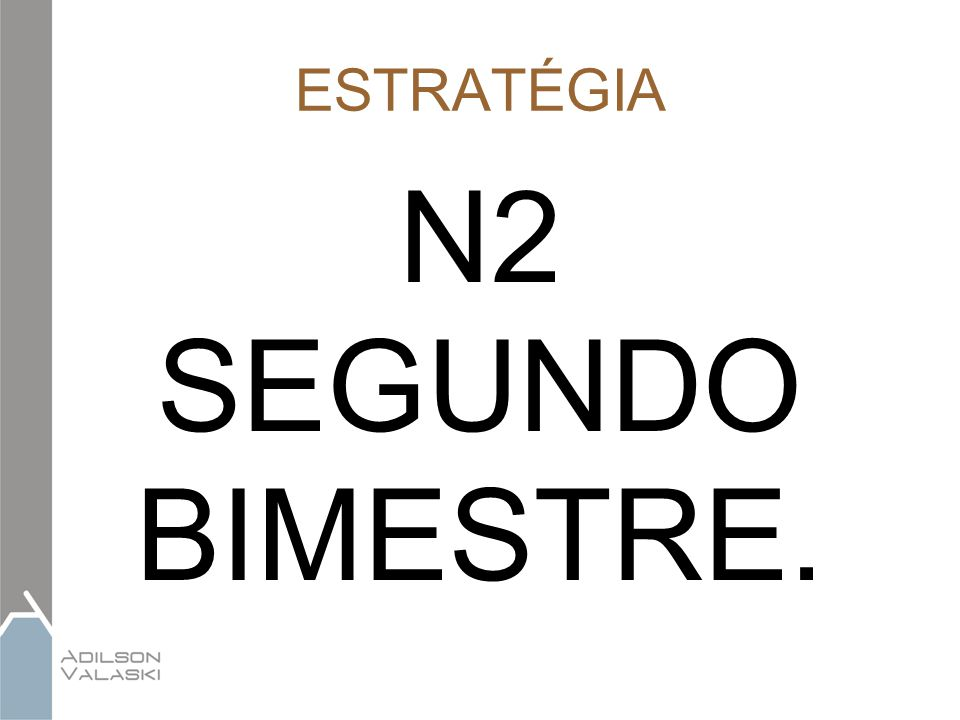 ESTRATÉGIA N2 SEGUNDO BIMESTRE.