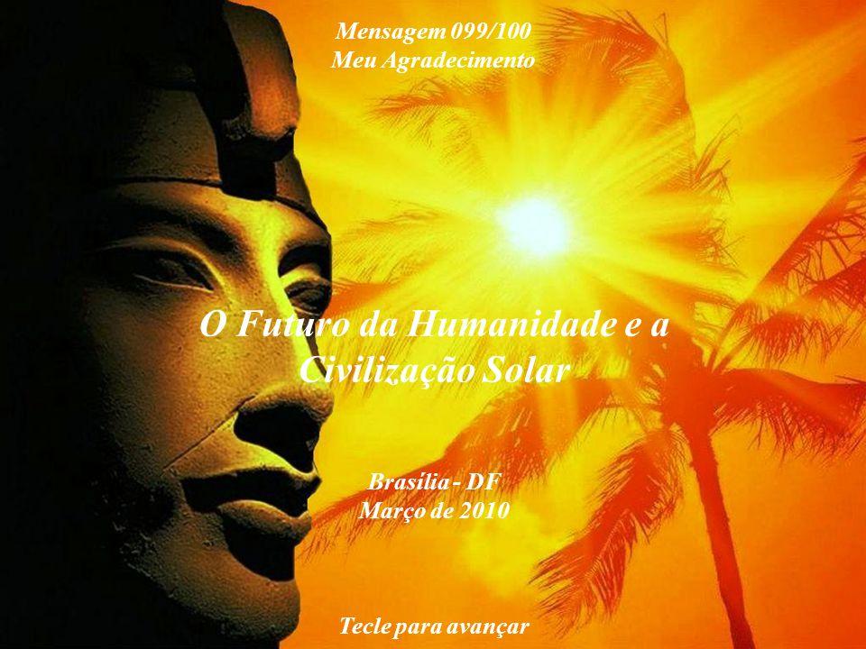 O Futuro da Humanidade e a Que o Sol sempre brilhe em nossas vidas!