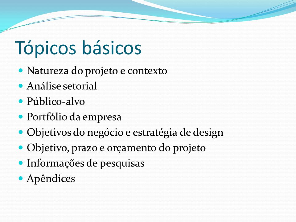 Tópicos básicos Natureza do projeto e contexto Análise setorial