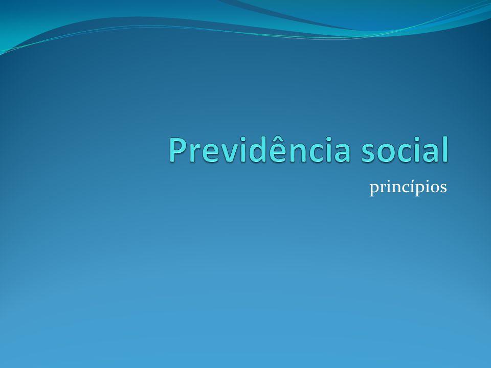 Previdência social princípios