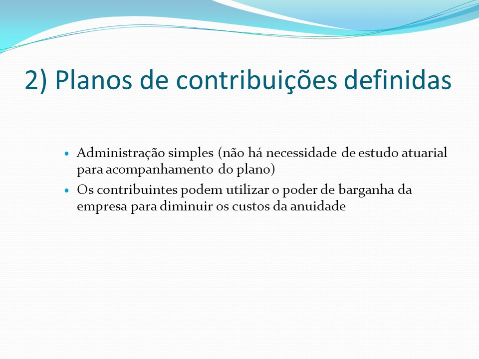 2) Planos de contribuições definidas