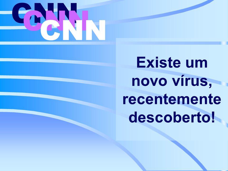 Existe um novo vírus, recentemente descoberto!