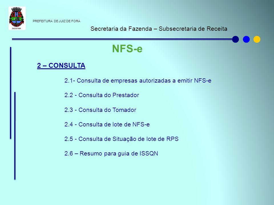 NFS-e 2 – CONSULTA Secretaria da Fazenda – Subsecretaria de Receita