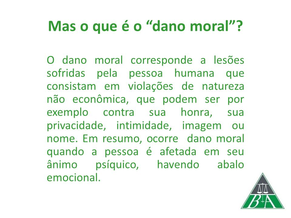 Mas o que é o dano moral