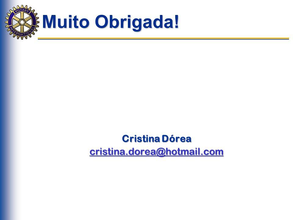 Muito Obrigada! Cristina Dórea cristina.dorea@hotmail.com