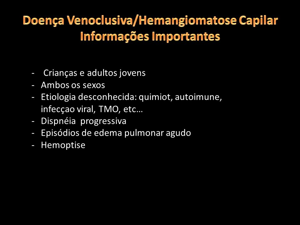 Doença Venoclusiva/Hemangiomatose Capilar Informações Importantes