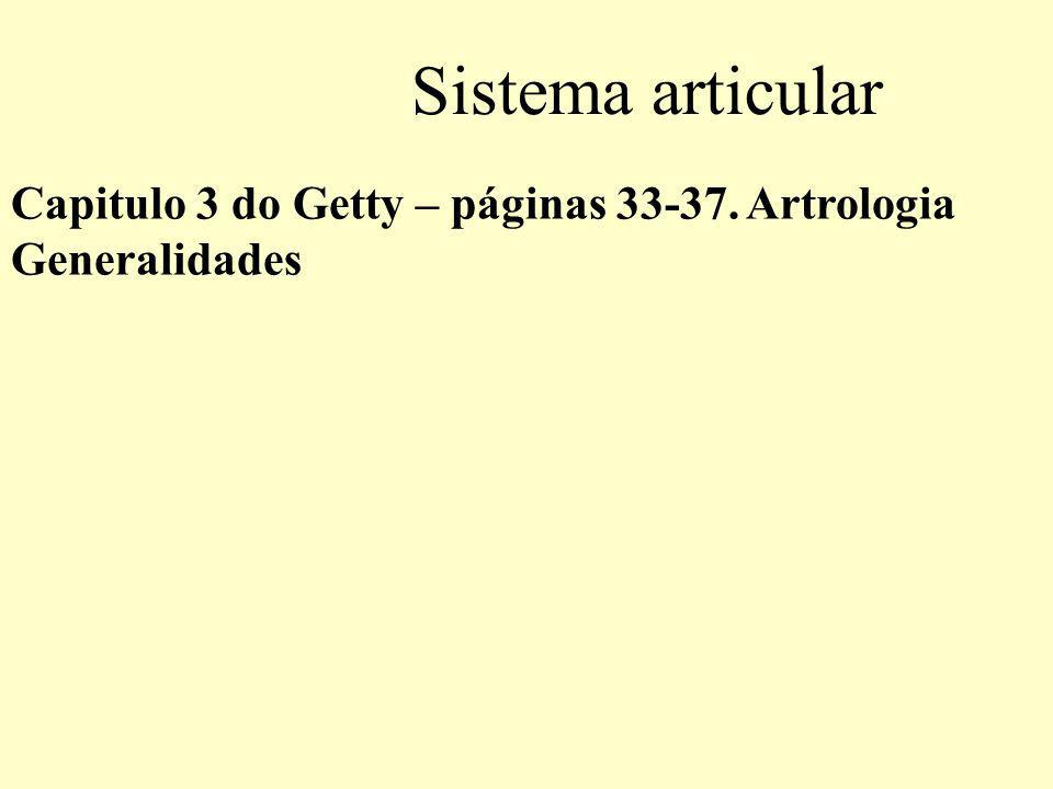 Sistema articular Capitulo 3 do Getty – páginas 33-37. Artrologia