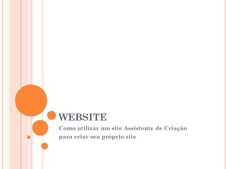 WEBSITE Como utilizar um site Assistente de Criação
