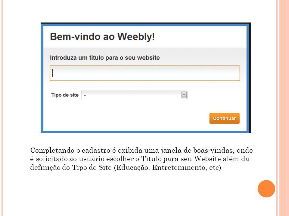 Completando o cadastro é exibida uma janela de boas-vindas, onde é solicitado ao usuário escolher o Título para seu Website além da definição do Tipo de Site (Educação, Entretenimento, etc)
