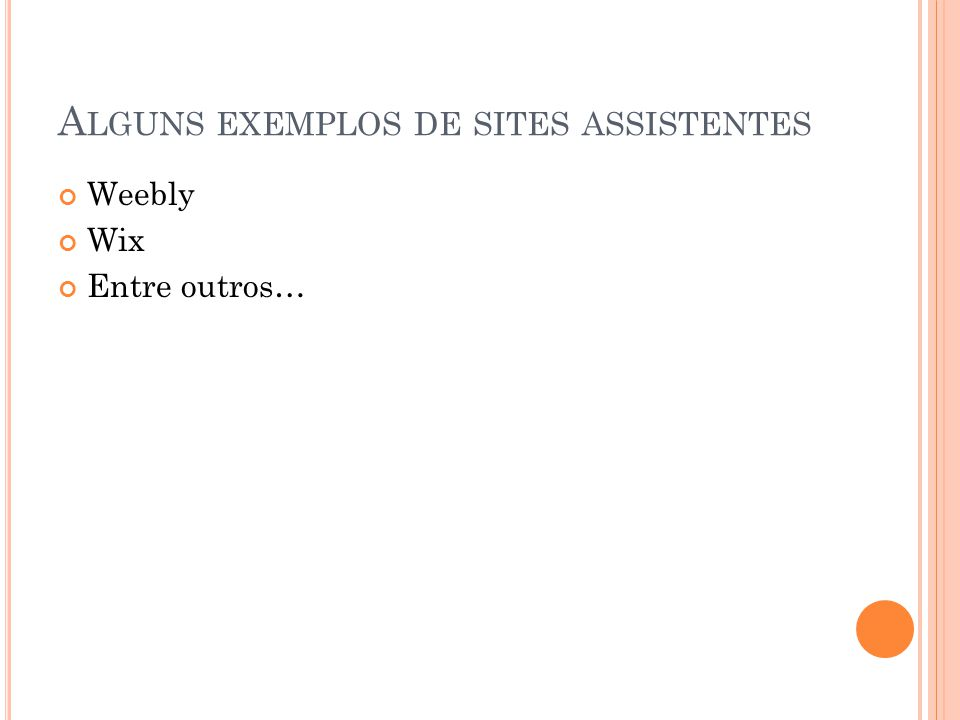 Alguns exemplos de sites assistentes