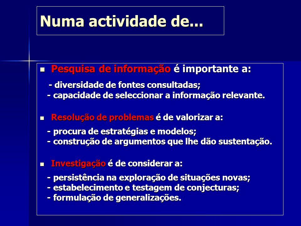 Numa actividade de... Pesquisa de informação é importante a: