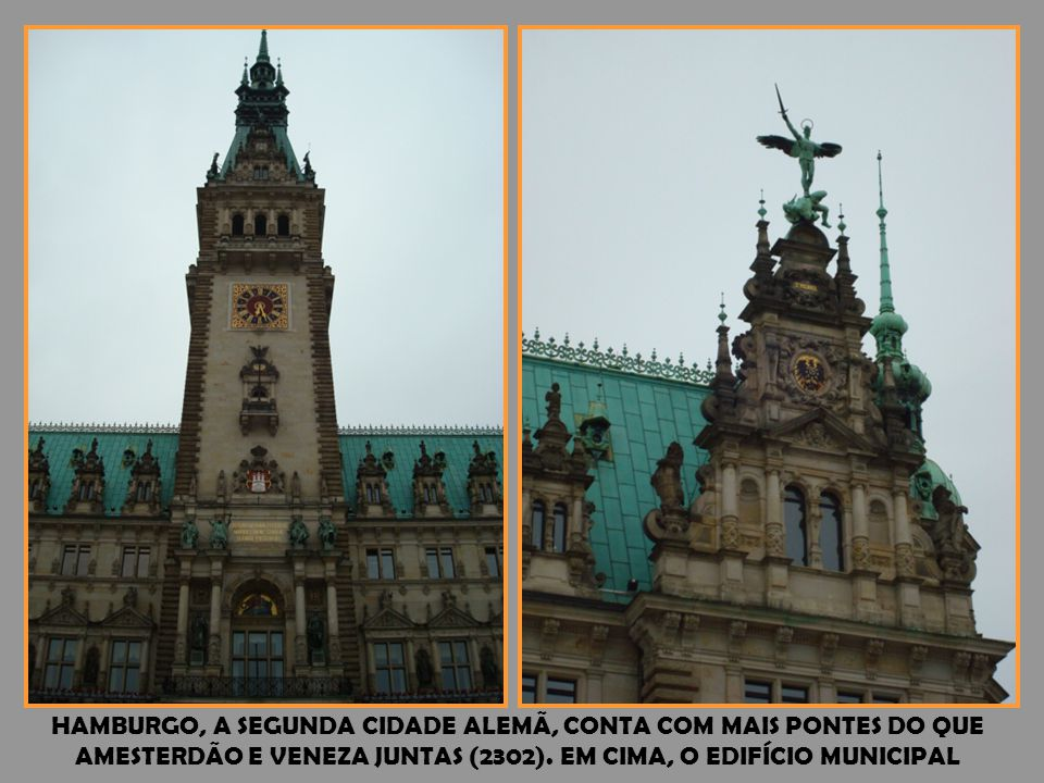 HAMBURGO, A SEGUNDA CIDADE ALEMÃ, CONTA COM MAIS PONTES DO QUE AMESTERDÃO E VENEZA JUNTAS (2302).