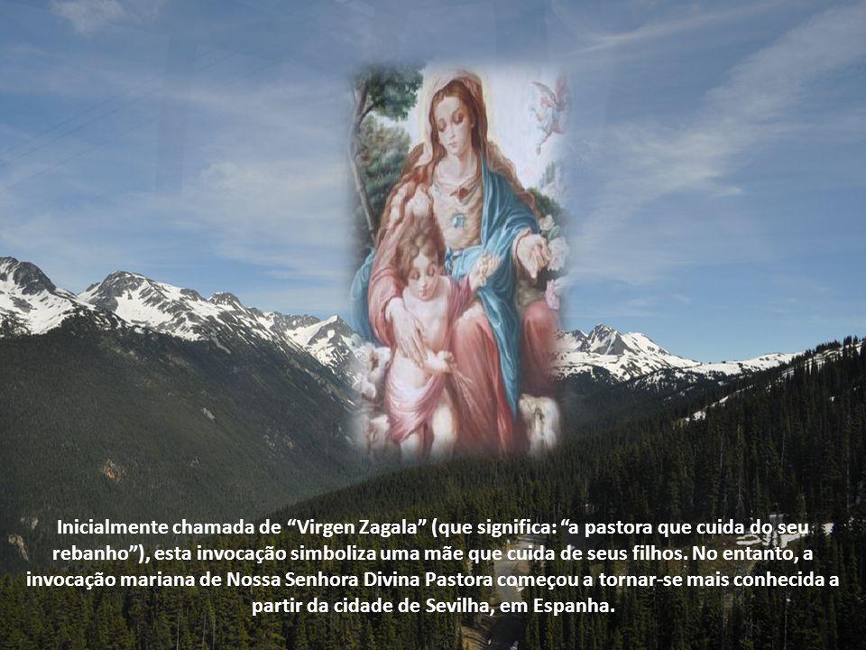 Inicialmente chamada de Virgen Zagala (que significa: a pastora que cuida do seu rebanho ), esta invocação simboliza uma mãe que cuida de seus filhos.