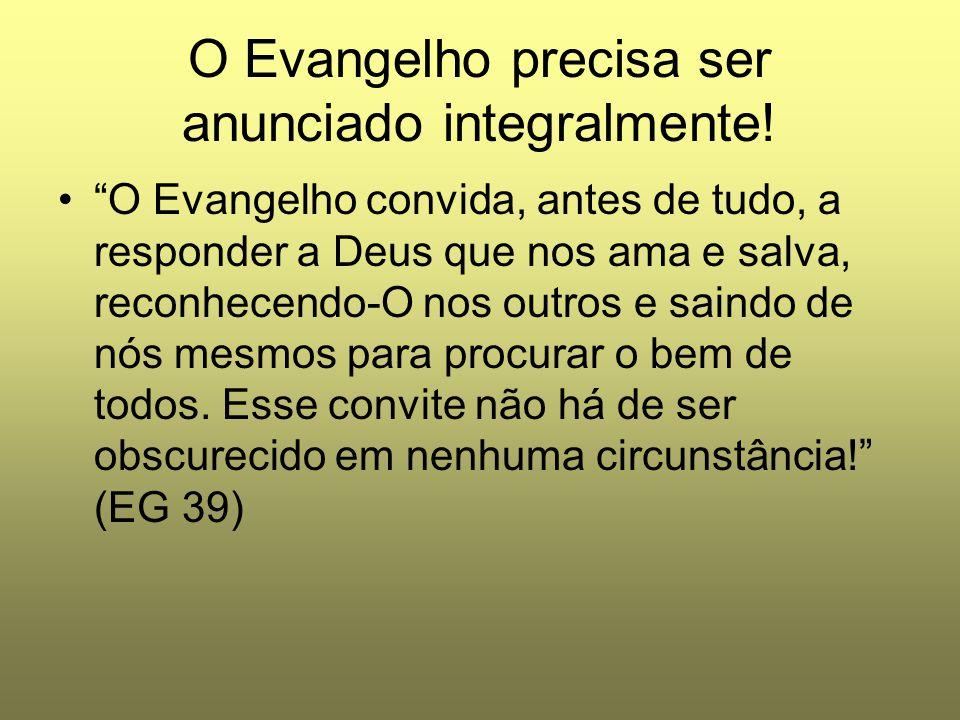 O Evangelho precisa ser anunciado integralmente!