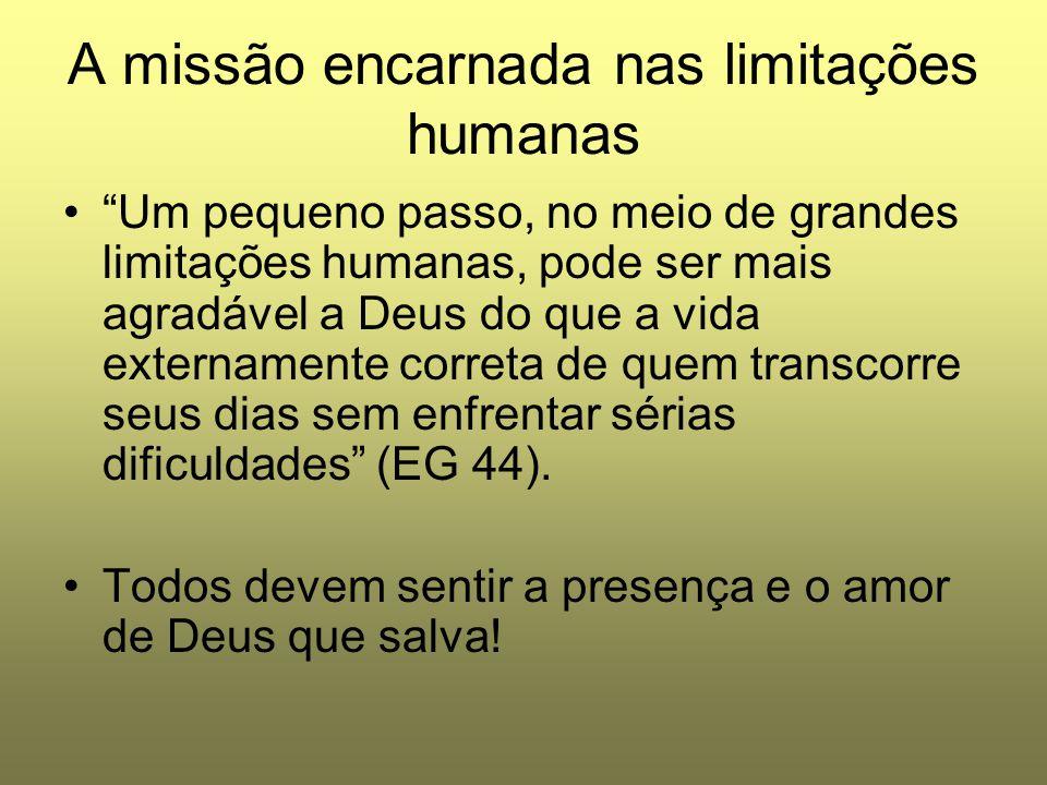A missão encarnada nas limitações humanas