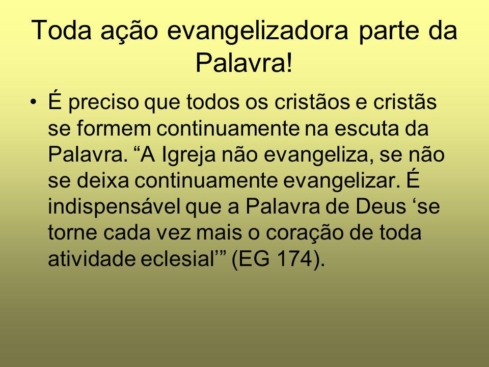 Toda ação evangelizadora parte da Palavra!
