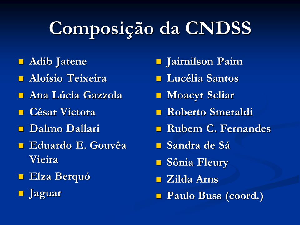 Composição da CNDSS Adib Jatene Aloísio Teixeira Ana Lúcia Gazzola