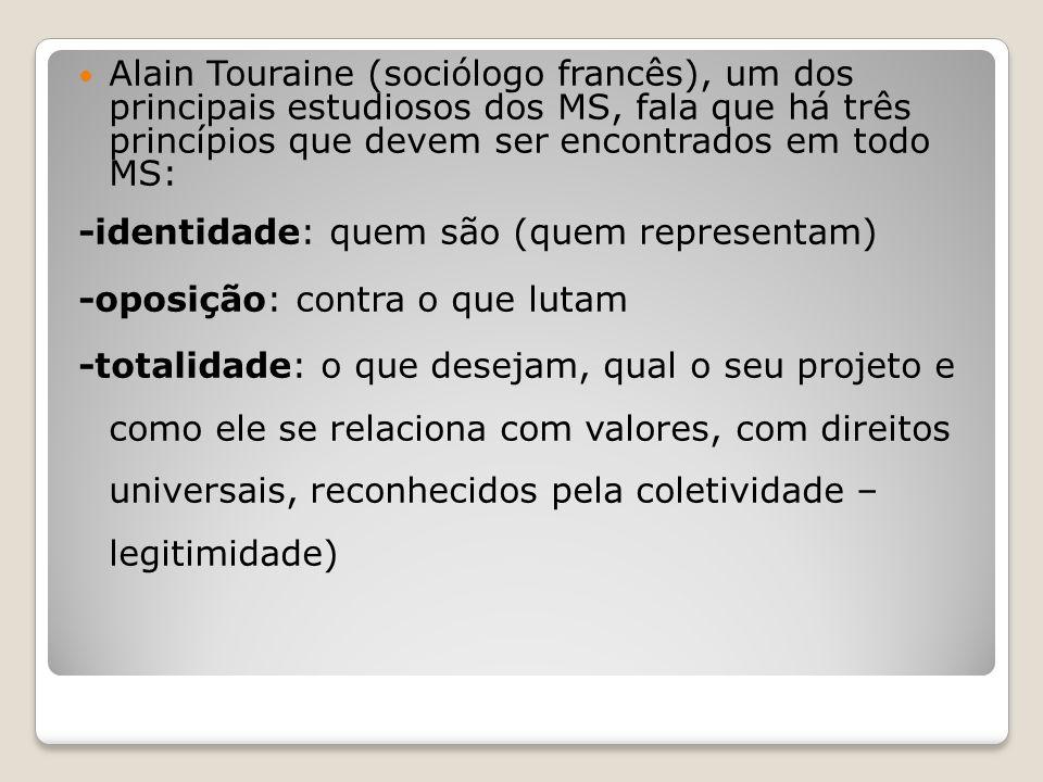 Alain Touraine (sociólogo francês), um dos principais estudiosos dos MS, fala que há três princípios que devem ser encontrados em todo MS:
