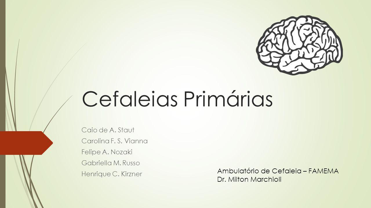 Cefaleias Primárias Ambulatório de Cefaleia – FAMEMA