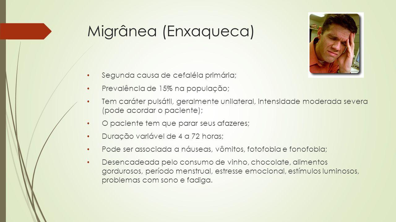 Migrânea (Enxaqueca) Segunda causa de cefaléia primária;