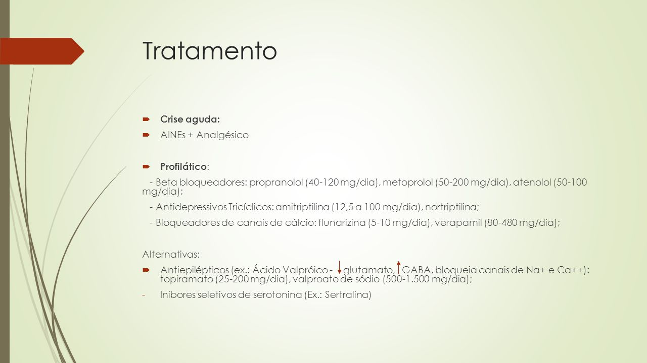 Tratamento Crise aguda: AINEs + Analgésico Profilático: