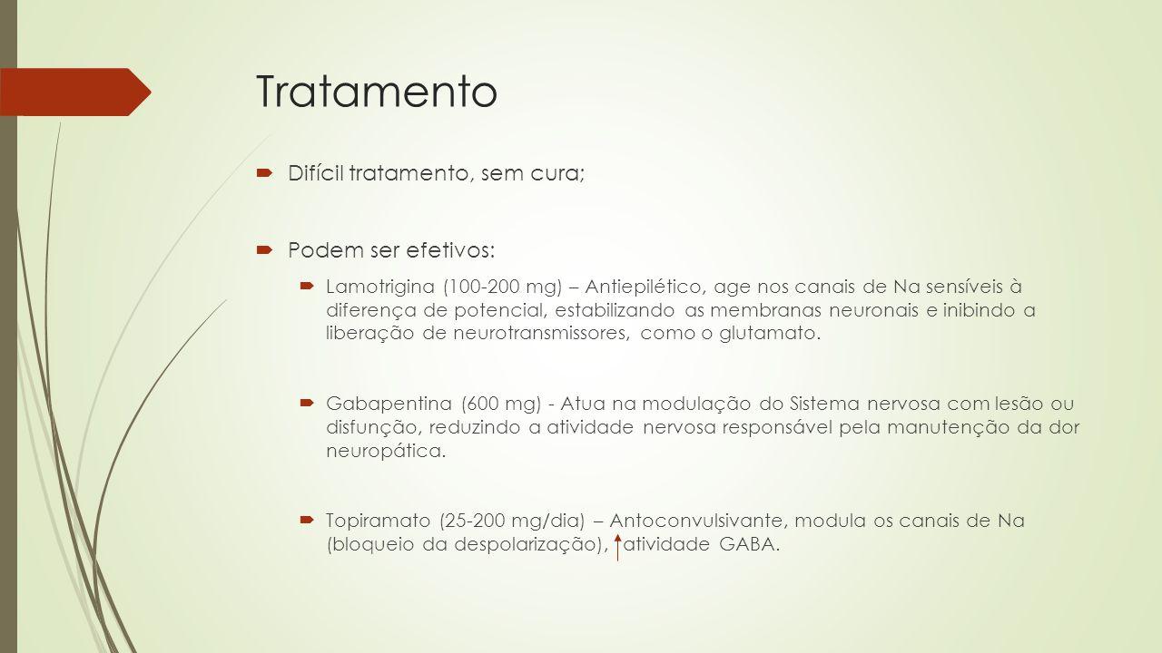 Tratamento Difícil tratamento, sem cura; Podem ser efetivos: