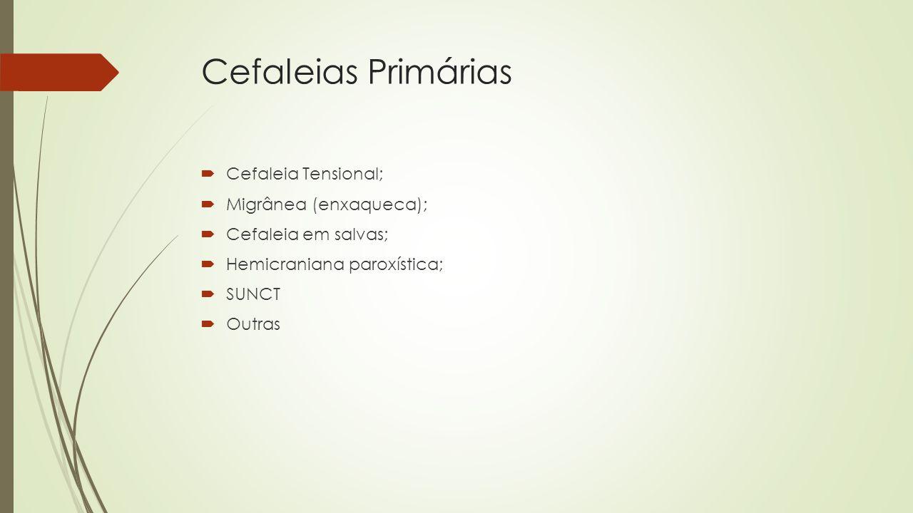 Cefaleias Primárias Cefaleia Tensional; Migrânea (enxaqueca);