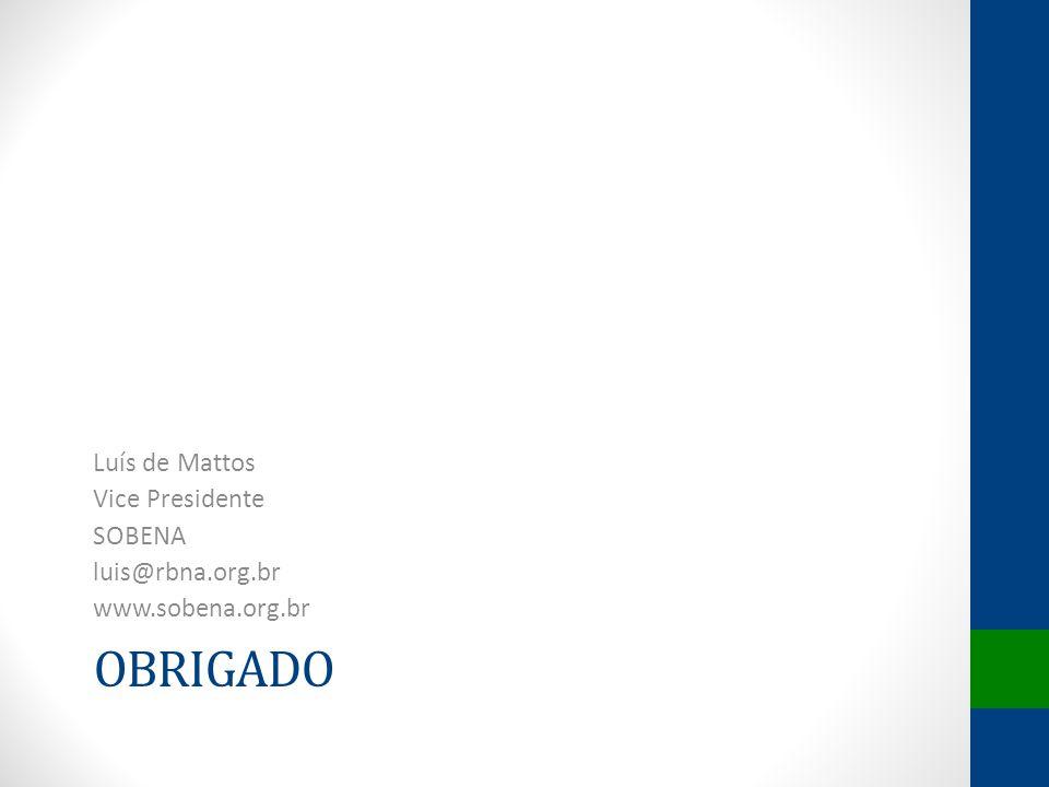 obrigado Luís de Mattos Vice Presidente SOBENA luis@rbna.org.br