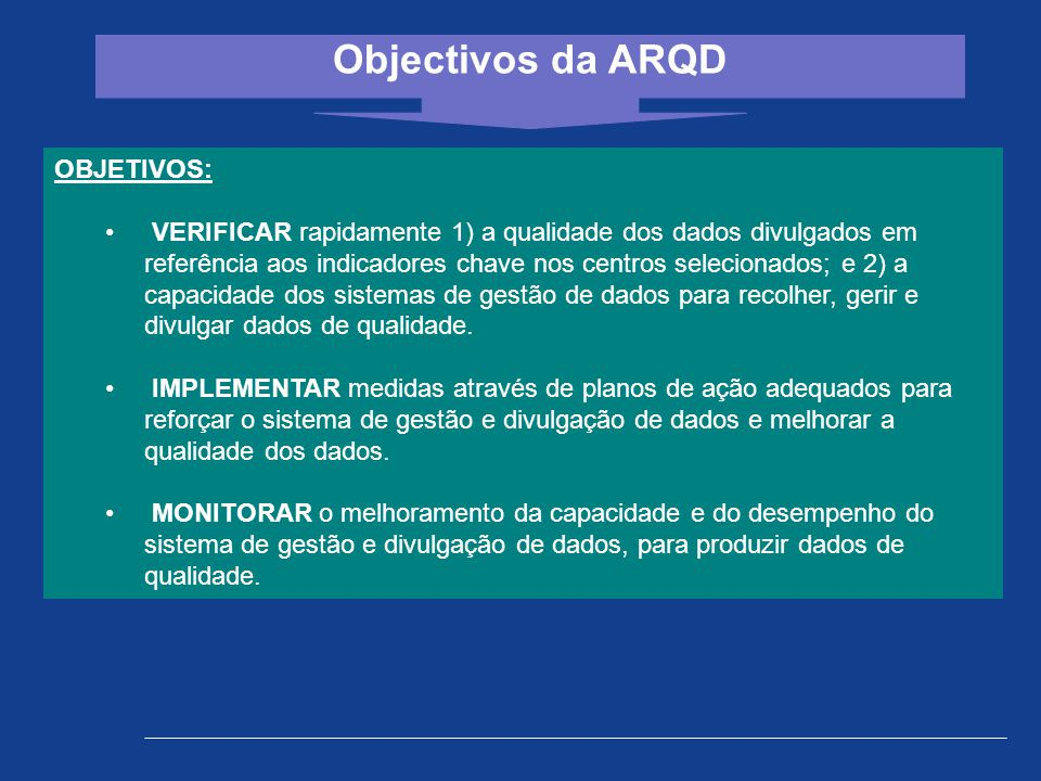 Objectivos da ARQD OBJETIVOS:
