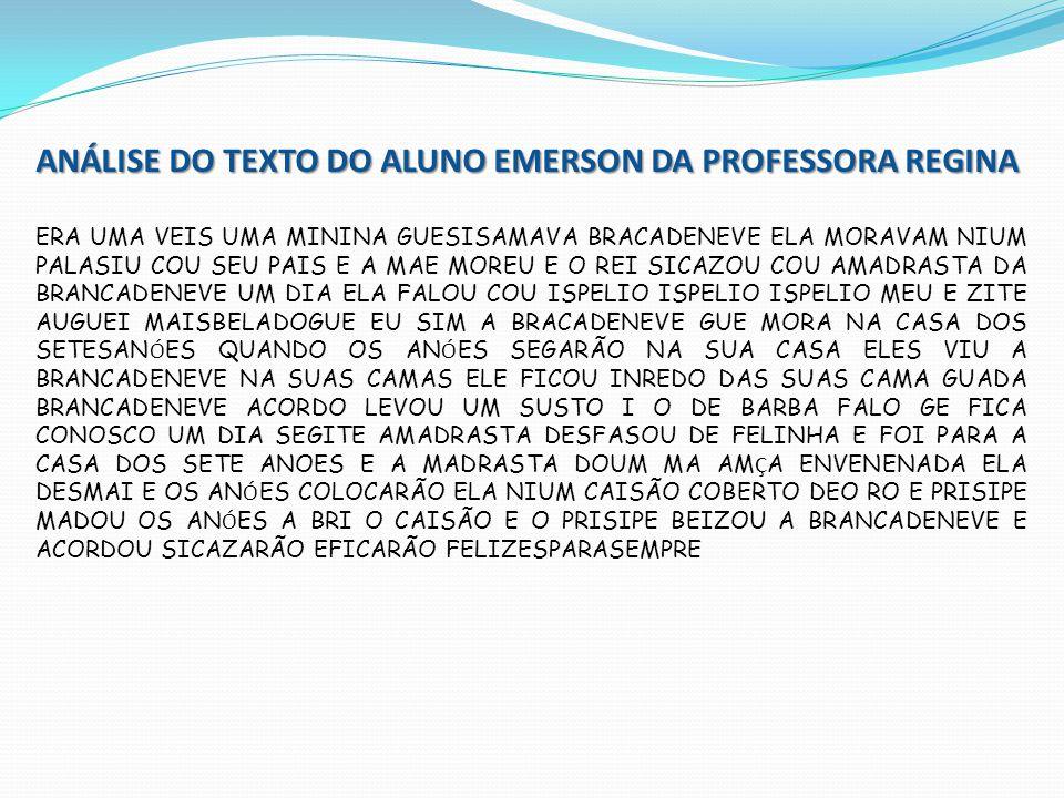 ANÁLISE DO TEXTO DO ALUNO EMERSON DA PROFESSORA REGINA