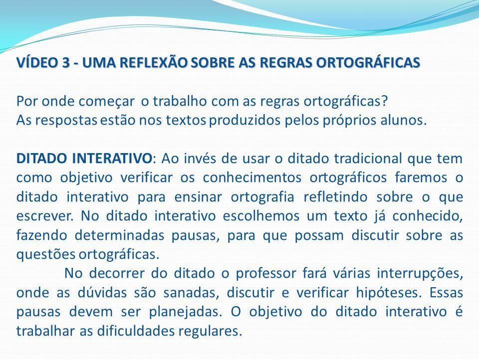 VÍDEO 3 - UMA REFLEXÃO SOBRE AS REGRAS ORTOGRÁFICAS