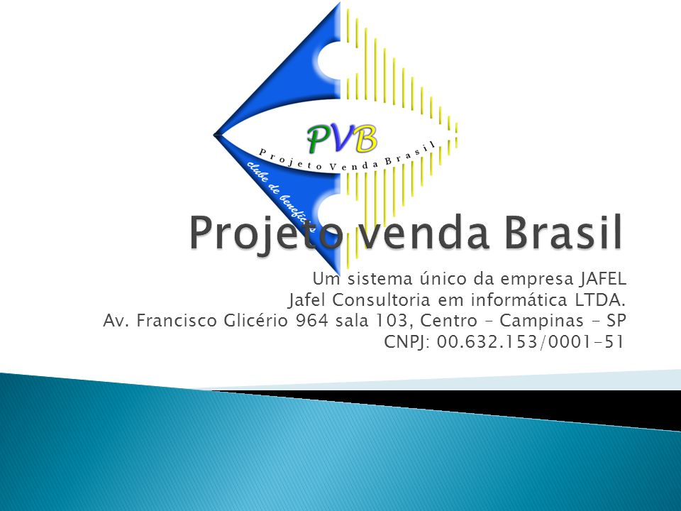 Projeto venda Brasil Um sistema único da empresa JAFEL